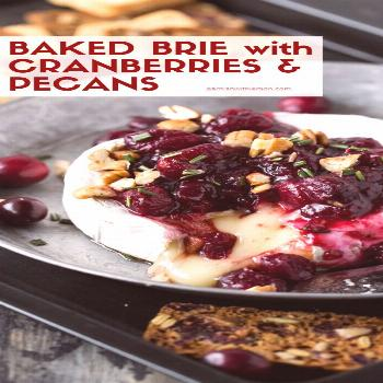 Baked Brie with Cranberries & Pecans This simple Baked Brie with Cranberries and Pecans is a tasty,