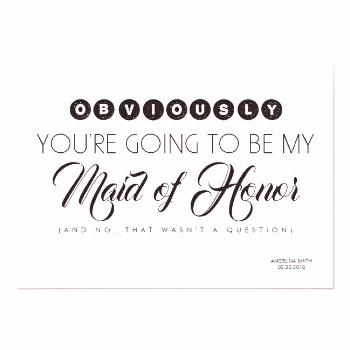 Bridesmaid / Maid of Honor Funny Modern Invitation - Invite the people close to you to share your w