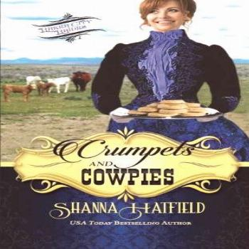Crumpets and Cowpies: Sweet Historical Western Romance