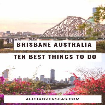 The Ten Best Things to do in Brisbane City | Alicia Overseas The Best Things to Do in Brisbane Aust